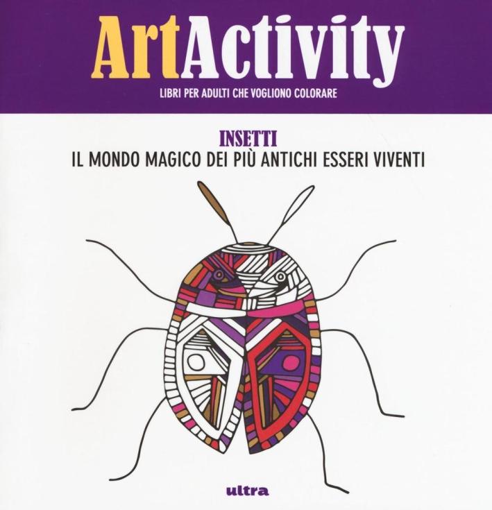 Art activity pocket. Insetti. Il mondo magico dei più antichi esseri viventi