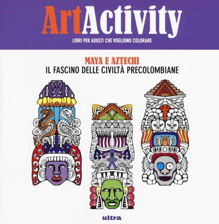 Art activity pocket. Maya e Aztechi. Il fascino delle civiltà precolombiane