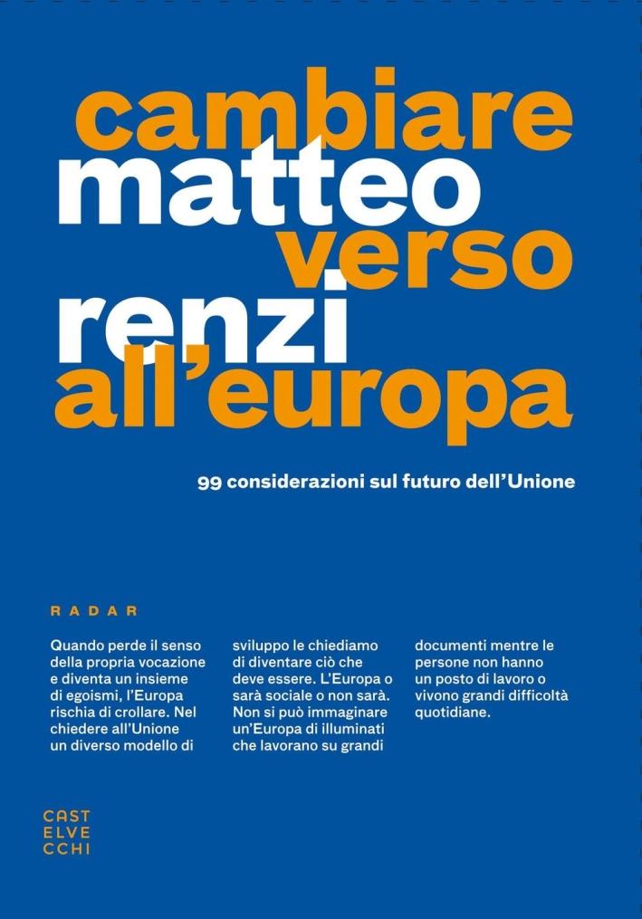Cambiare verso all'Europa. 99 considerazioni sul futuro dell'Unione