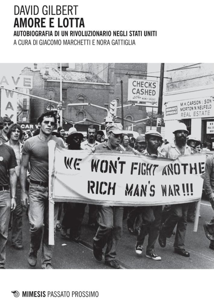 Amore e lotta. Autobiografia di un rivoluzionario negli Stati Uniti.