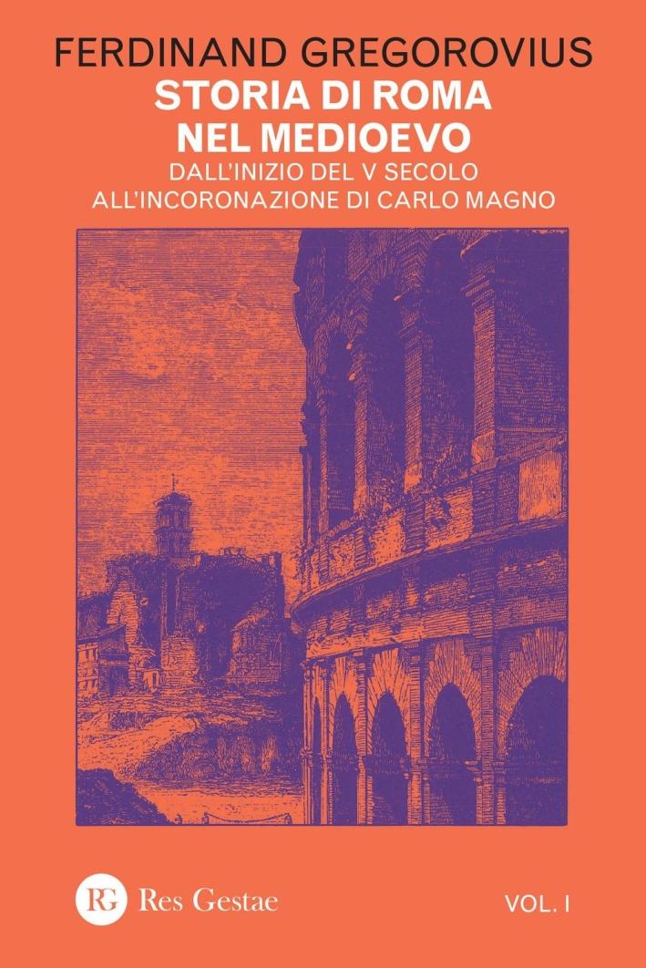 Storia di Roma nel Medioevo. Vol. 1.