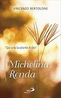 Michelina Renda. Qui si fa la volontà di Dio.