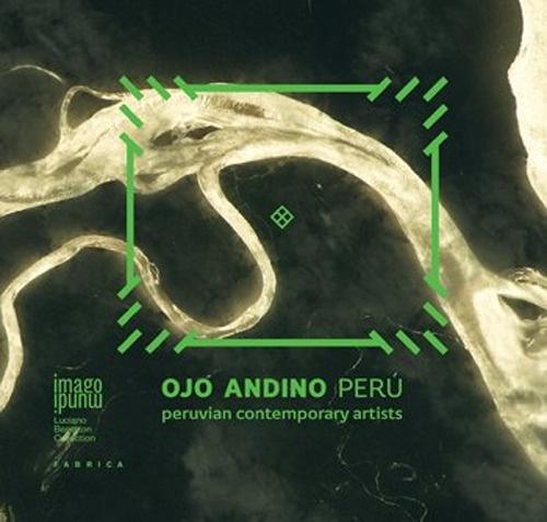 Ojo Andino Perù. Peruvian contemporary artists.