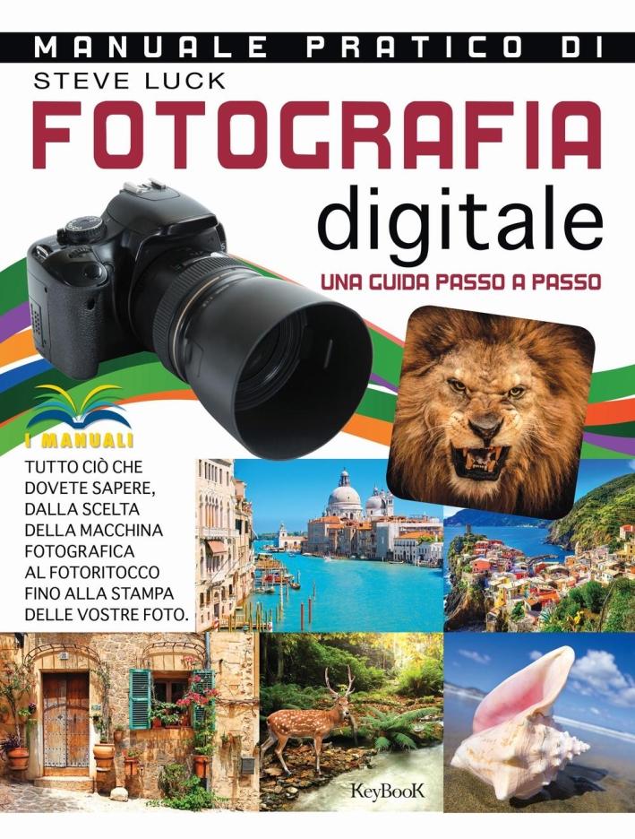 Manuale pratico di fotografia digitale