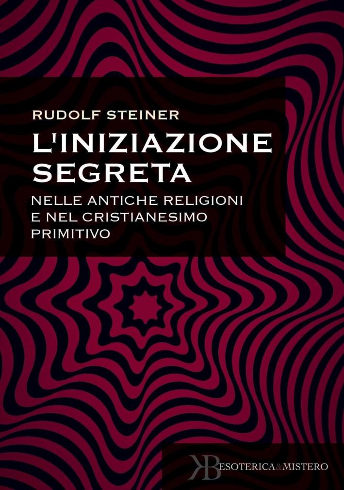 Iniziazione segreta nelle antiche religioni.