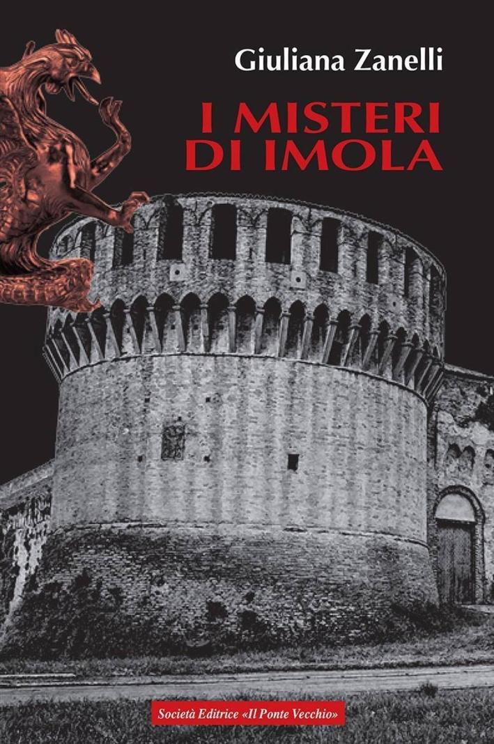 I Misteri di Imola. Tra Storia, Leggenda e Cronaca.