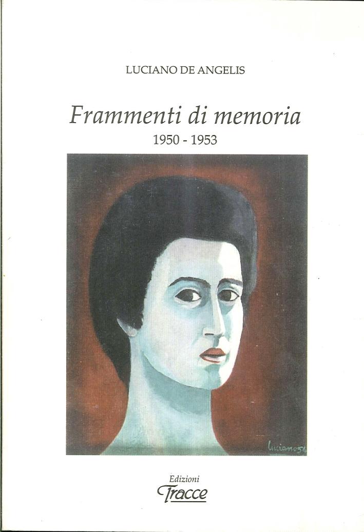 Frammenti di Memoria. 1950-1953.