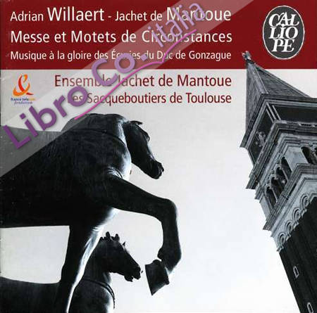Willaert - Mantoue Messe Et Motets De Circonstances. Cd.