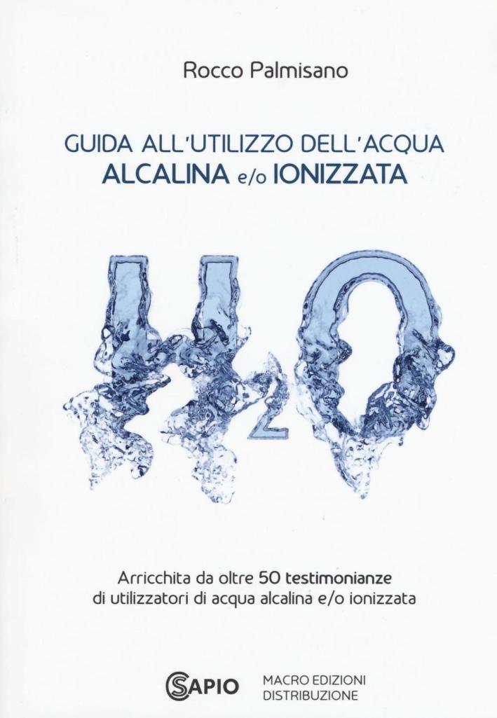 Guida all'utilizzo dell'acqua alcalina e/o ionizzata.