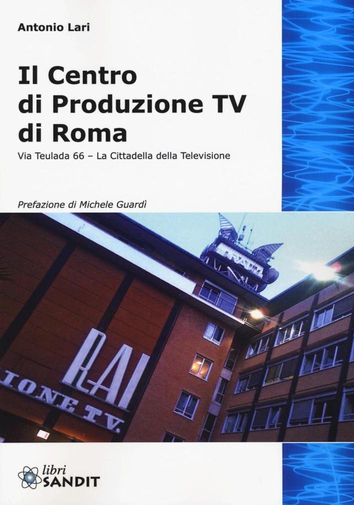Il centro produzione tv di Roma.