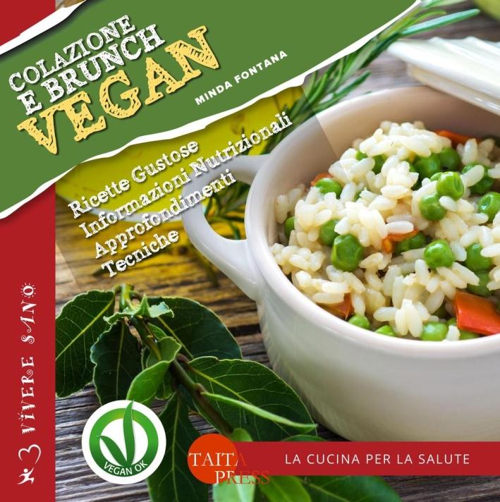 Colazione e brunch vegan. Approfondimenti, curiosità, tabelle nutrizionali.
