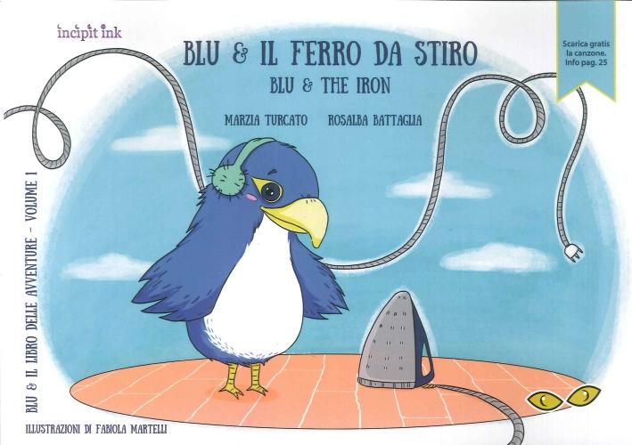 Blu & il Ferro Da Stiro. Blu & the Iron. Volume 1.