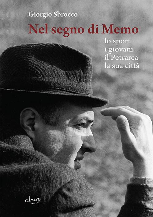 Nel segno di Memo. Lo sport, i giovani, il Petrarca, la sua città.