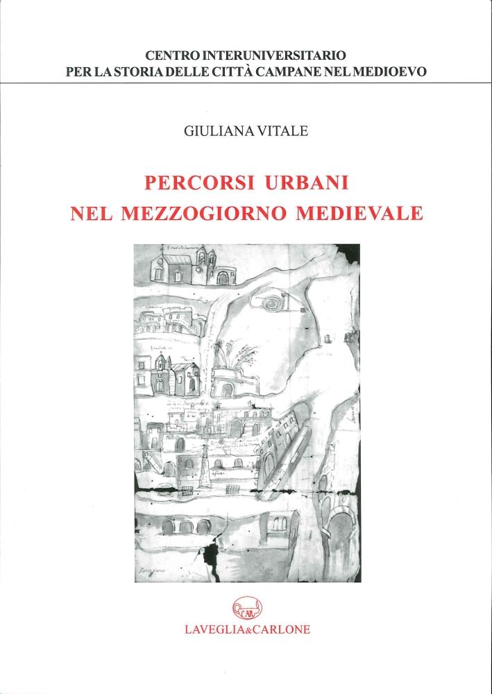 Percorsi Urbani nel Mezzogiorno Medievale.