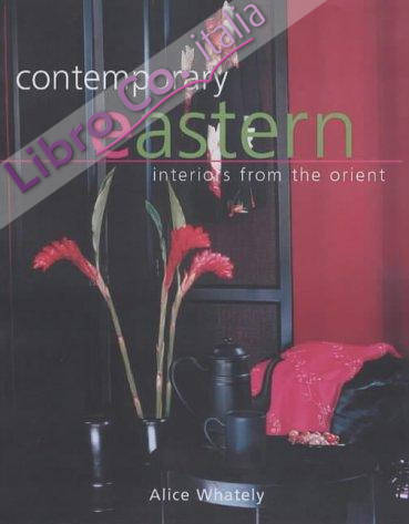 Contemporary Eastern: Interiors from the Orient.