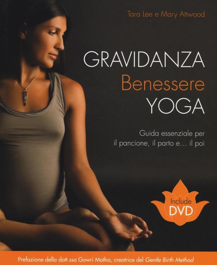 Gravidanza benessere yoga. Con DVD