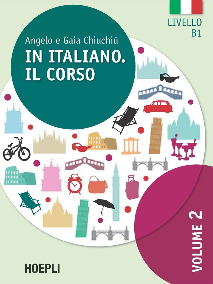 In italiano. Il corso. Livello B1. Con CD Audio formato MP3. Vol. 2