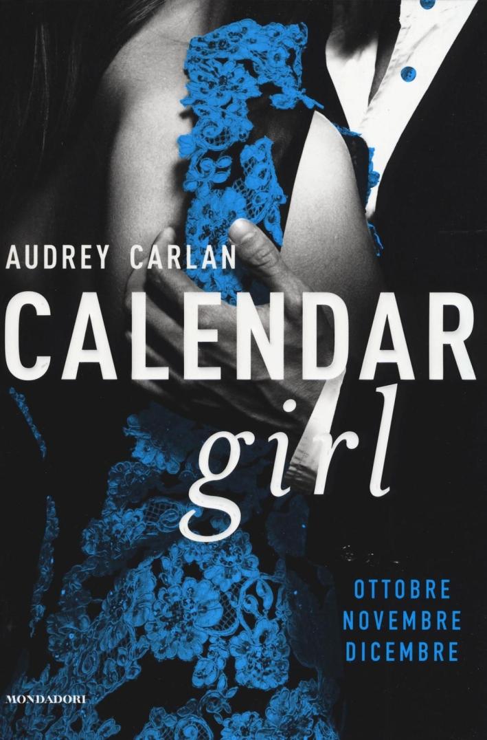 Ottobre, novembre, dicembre. Calendar girl.