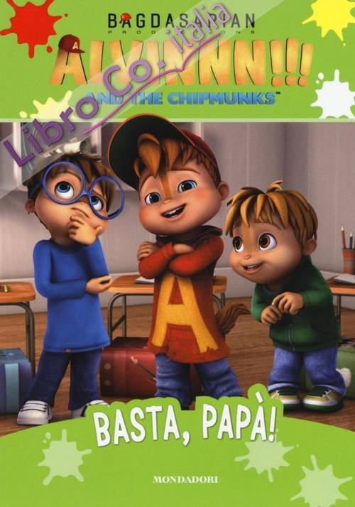 Basta, papà! Alvinnn!!! and the Chipmunks. Ediz. illustrata