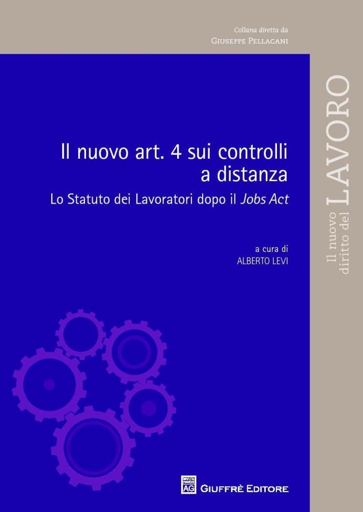 Il nuovo art.4 sui controlli a distanza. Lo statuto dei lavoratori dopo il Jobs Act.