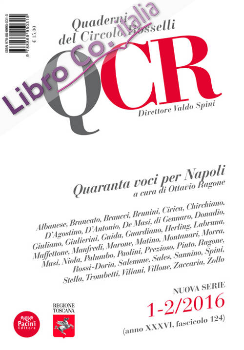 QCR. Quaderni del Circolo Fratelli Rosselli. 1-2/2016. Quaranta voci per Napoli.