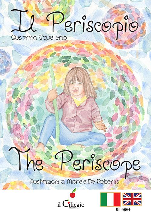 Il Periscopio. The Periscope.