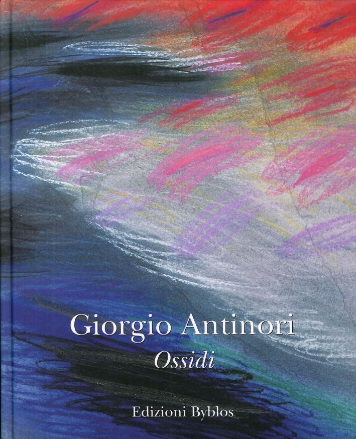 Giorgio Antinori. Ossidi.