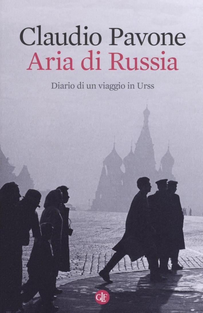 Aria di Russia. Diario di un viaggio in Urss.