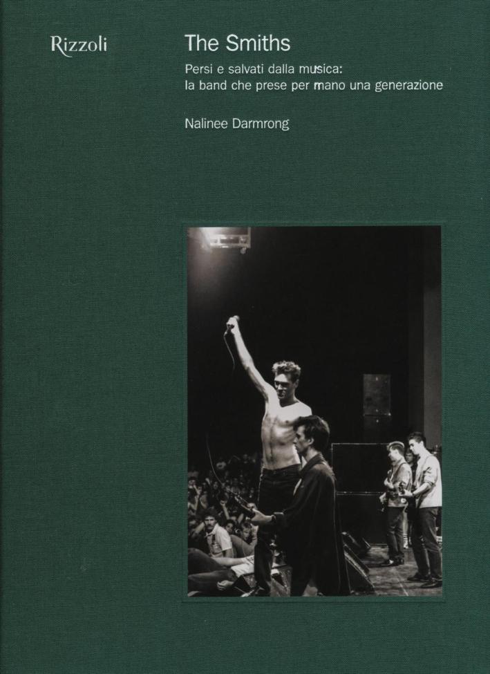 The Smiths. Persi e salvati dalla musica: la band che prese per mano una generazione.