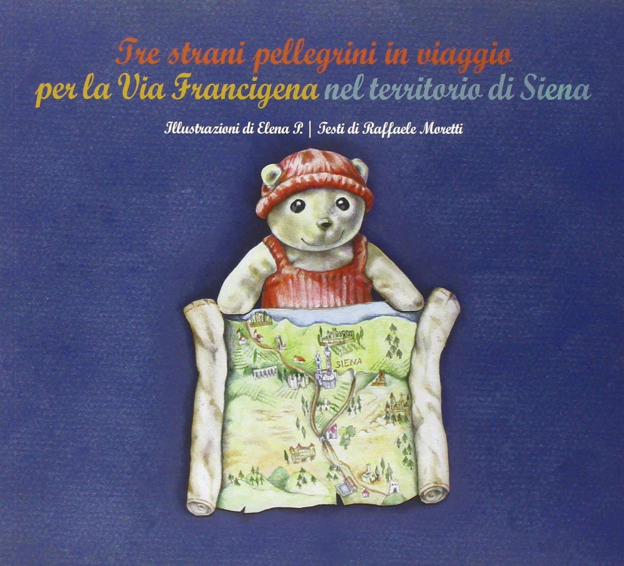 Tre Strani Pellegrini in Viaggio per la Via Francigena nel Territorio di Siena.