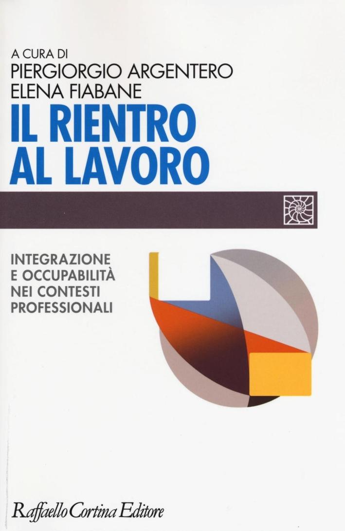 Il rientro al lavoro. Integrazione e occupabilità nei contesti professionali.