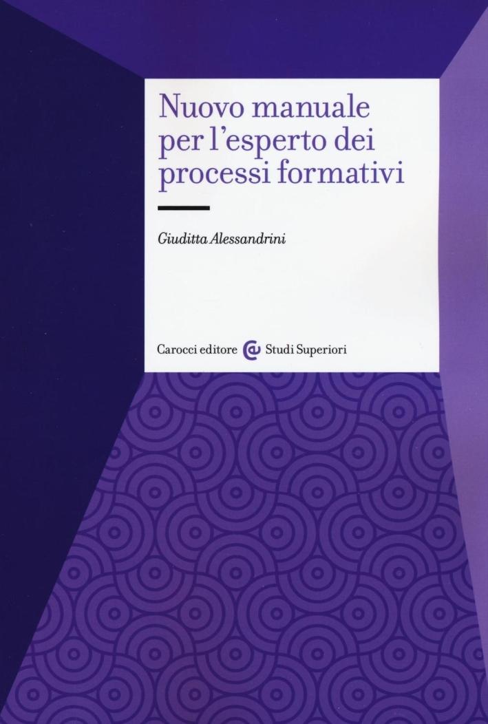 Nuovo manuale per l'esperto dei processi formativi.