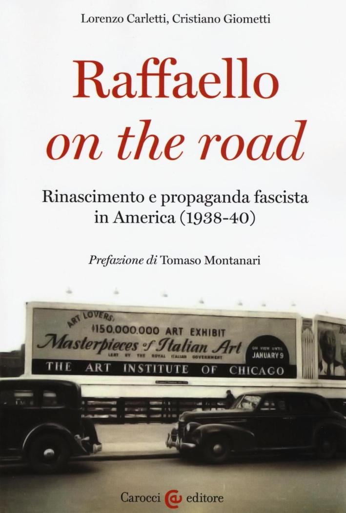 Raffaello on the road. Rinascimento e propaganda fascista in America (1938-40).