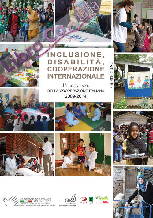 Inclusione, disabilità, cooperazione internazionale. L'esperienza della cooperazione italiana 2009-2014.