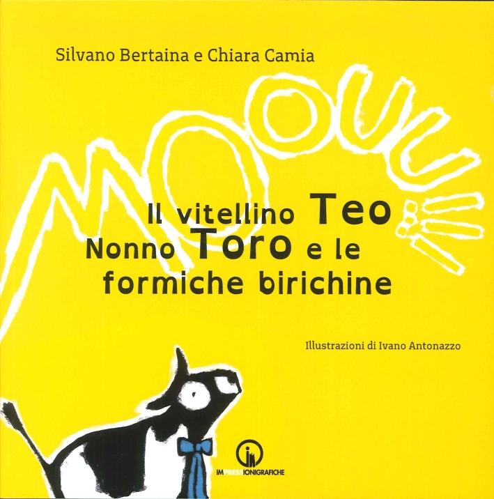 Il Vitellino Teo, Nonno Toro e le Formiche Birichine.