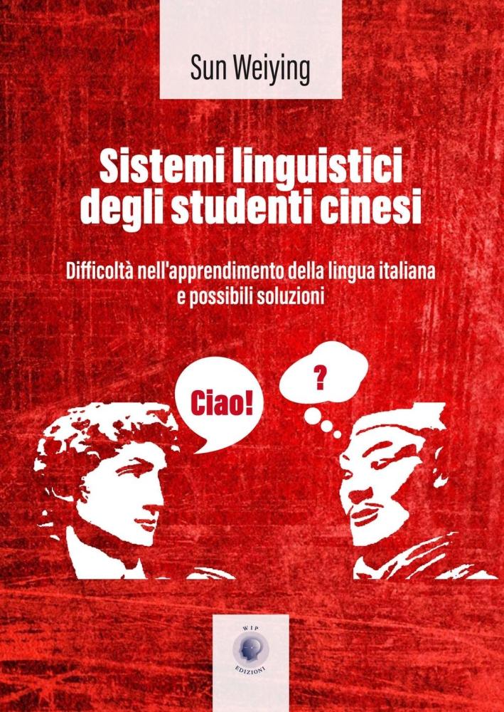 Sistemi linguistici degli studenti cinesi. Ediz. italiana e cinese.