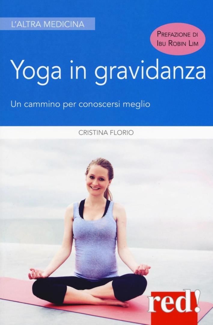 Yoga in gravidanza. Un cammino per conoscersi meglio. Ediz. illustrata