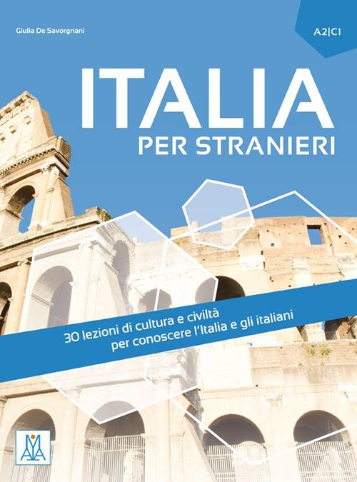 9788861824249 giulia de savorgnani 2016 italia per stranieri livello a2 c1 libro mp3 on - Alma scuola cucina costo ...