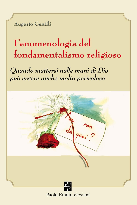 Fenomenologia del Fondamentalismo/Fanatismo Religioso. Quando Mettersi nelle Mani di Dio Può Essere Anche Molto Pericoloso