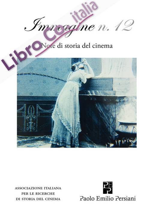 Immagine. Note di storia del cinema. Vol. 12