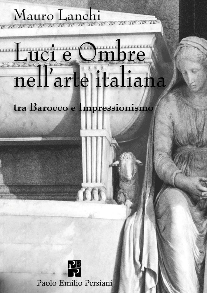Luci e Ombre nell'Arte Italiana, tra Barocco e Impressionismo.