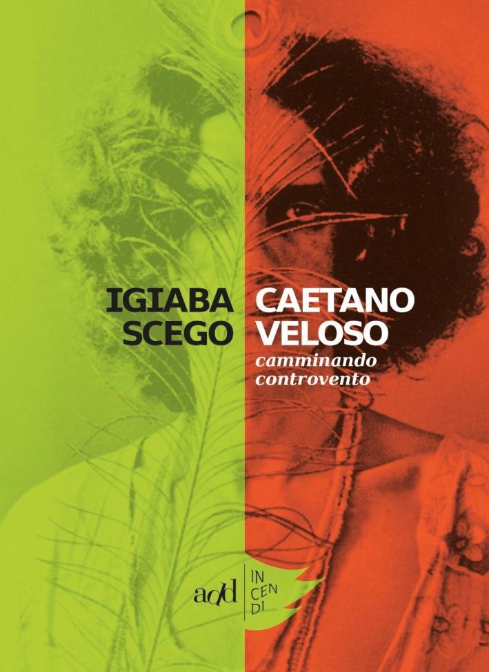 Caetano Veloso. Camminando controvento