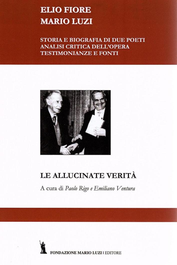Mario Luzi e Elio Fiore. Le Allucinate Verità.