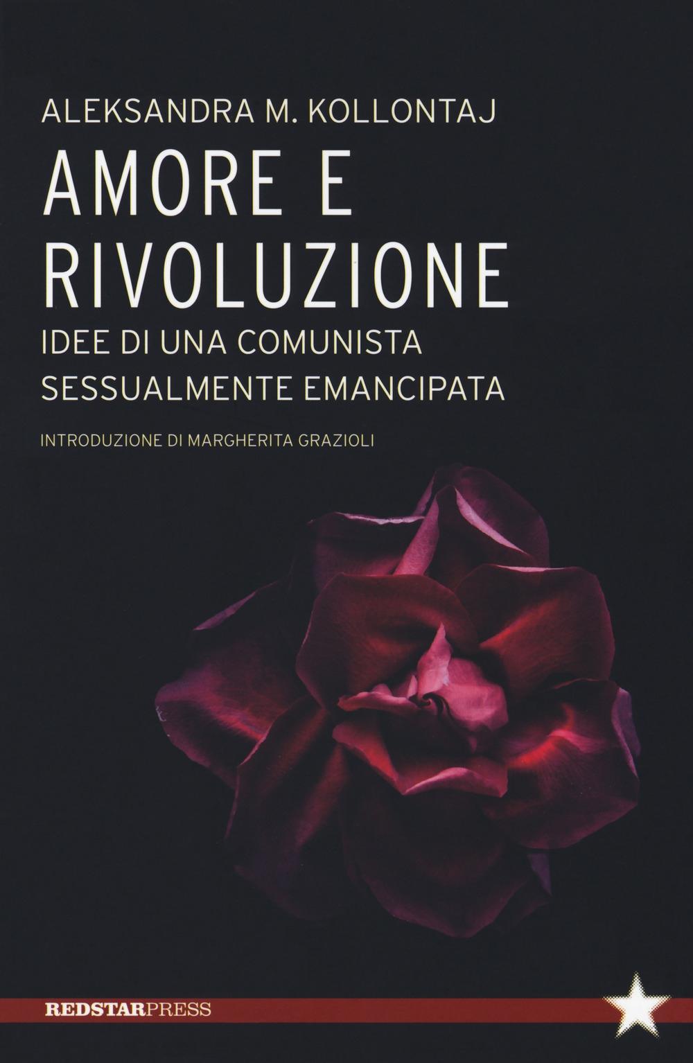 Amore e rivoluzione. idee di una comunista sessualmente emancipata
