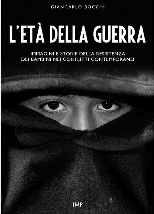 L'età della guerra. Immagini e storie della resistenza dei bambini nei conflitti contemporanei. Con DVD
