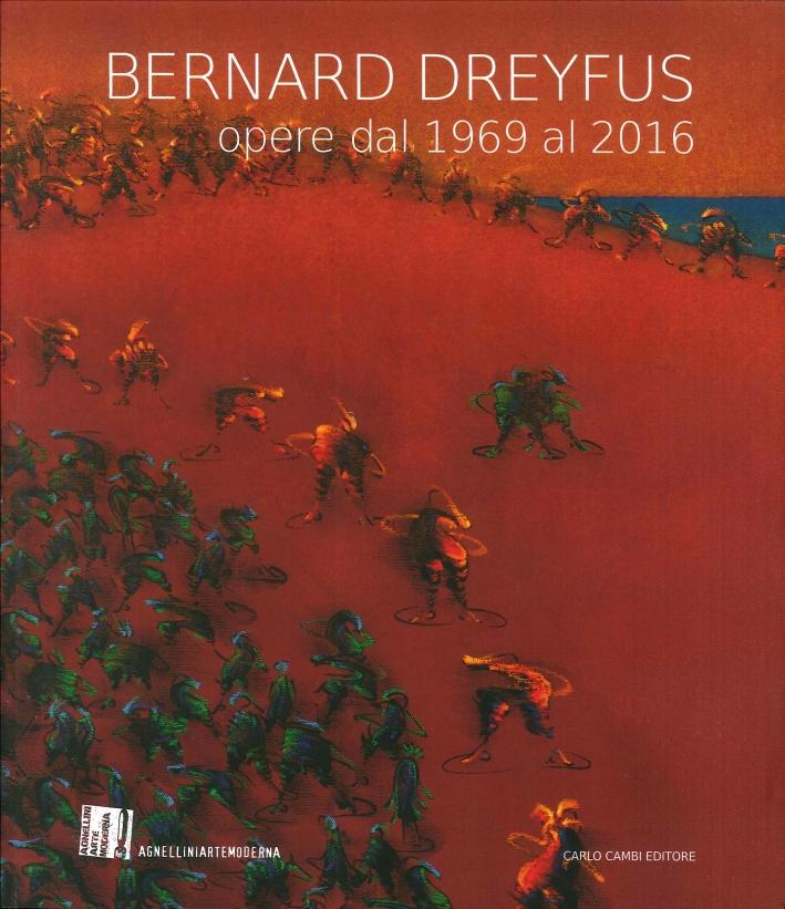 Bernard Dreyfus. Opere dal 1969 al 2016
