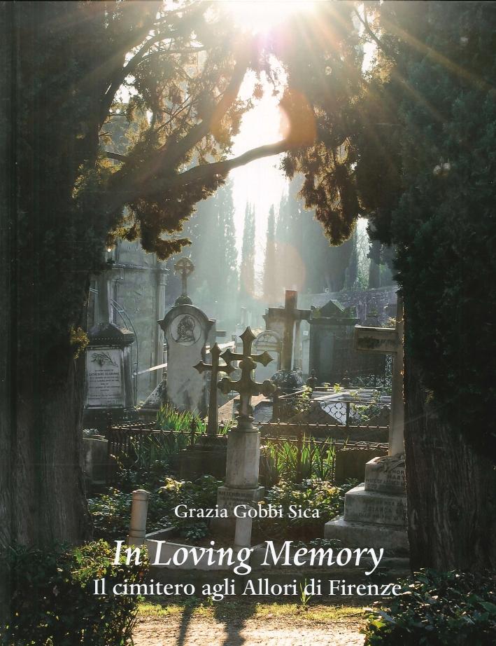In Loving Memory. Il Cimitero degli Allori a Firenze