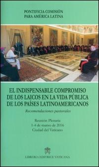 El Indispensable compromiso de los laicos en la vida publica de los paises latinamericanos