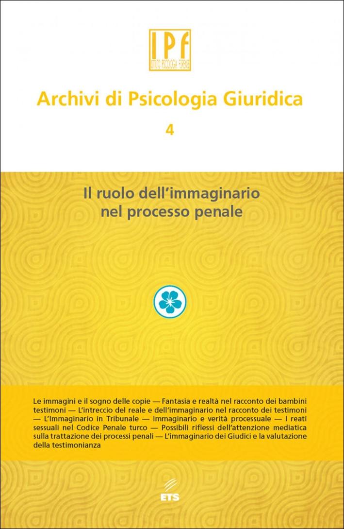 Archivi di psicologia giuridica. Vol. 4: Ruolo dell'immaginario