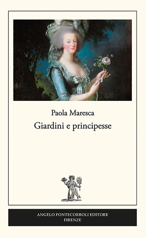 Giardini e principesse.